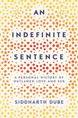 An Indefinite Sentence - A Personal History of Outlawed Love and Sex