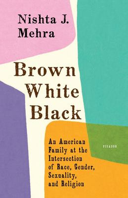 Brown, White, Black - An American Family at the Intersection of Race, Gender, Sexuality, and Religion