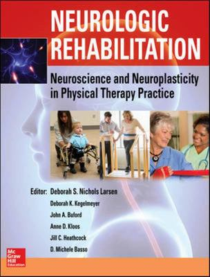 Neurologic Rehabilitation - Neuroscience and Neuroplasticity in Physical Therapy Practice: