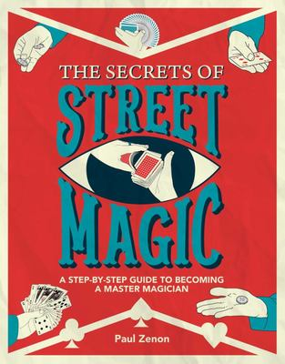 Street Magic: Street Tricks, Sleight of Hand and Illusions