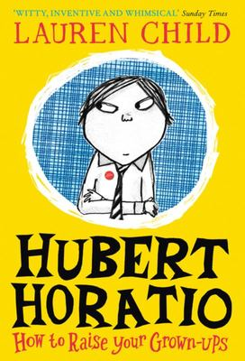 How to Raise your Grown-ups (#1 Hubert Horatio) PB