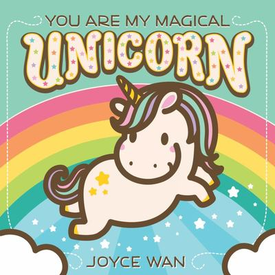 You Are My Magical Unicorn Board Book