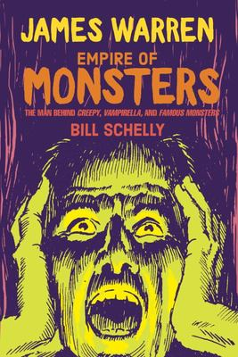 James Warren, Empire of Monsters - The Man Behind Creepy, Vampirella, and Famous Monsters
