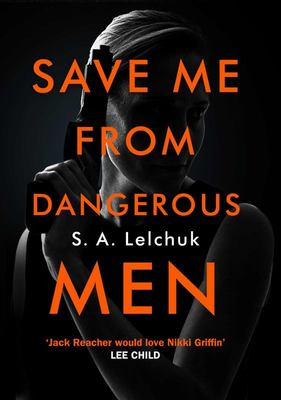 Save Me from Dangerous Men (A Nikki Griffin Mystery)