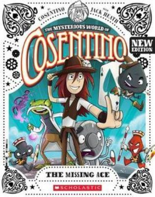 The Missing Ace (The Mysterious World of Cosentino #1 New Ed)