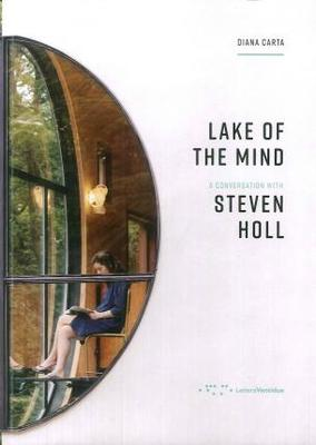 Lake of the Mind - A Conversation with Steven Holl