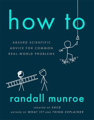 How To - Absurd Scientific Advice for Common Real-World Problems (HB)