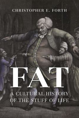 Fat - A Cultural History of the Stuff of Life