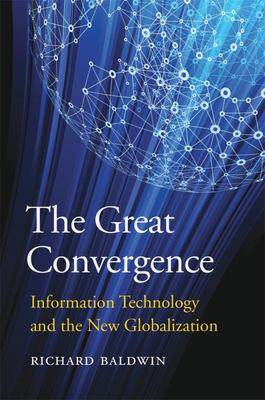 The Great Convergence - Information Technology and the New Globalization