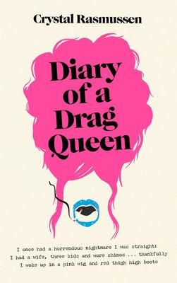 The Diary of a Drag Queen
