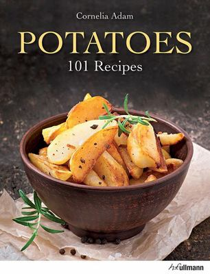 Potatoes - 101 Recipes. a Passion for Small Spuds