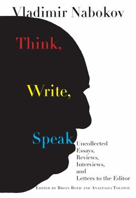 Think, Write, Speak - Uncollected Essays, Reviews, and Letters to the Editor