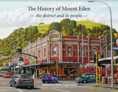 The History of Mt Eden - the district and its people