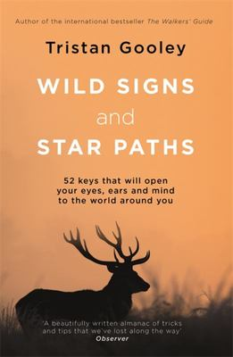 Wild Signs and Star Paths - The Keys to Our Lost Sixth Sense
