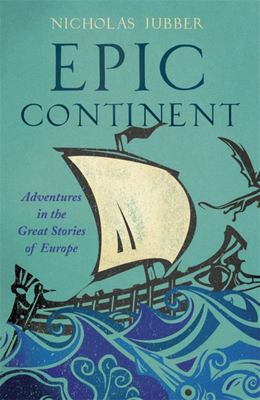 Epic Continent - Adventures in the Great Stories of Europe