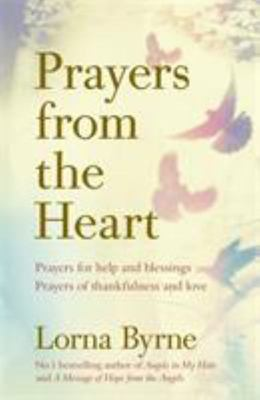 Prayers from the Heart - Prayers for Help and Blessings, Prayers of Thankfulness and Love