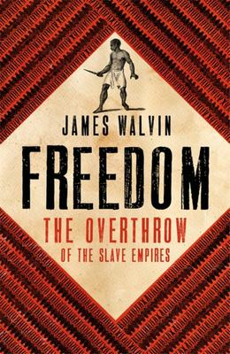 Freedom: The Overthrow of the Slave Empires