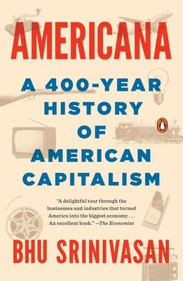 Americana - A 400-Year History of American Capitalism