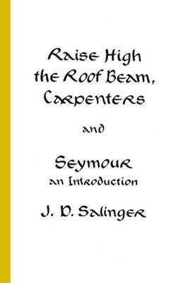 Raise High the Roof Beam, Carpenters and Seymour - An Introduction