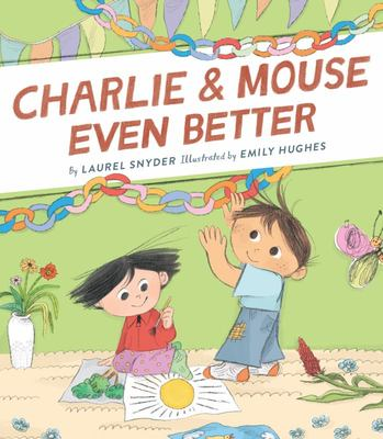 Charlie and Mouse Even Better (Charlie and Mouse #3)