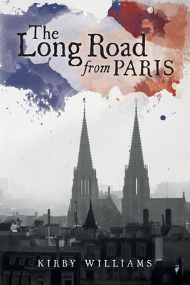 The Long Road from Paris - A Novel