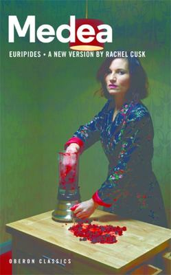 Medea - Euripides, in a New Version by Rachel Cusk
