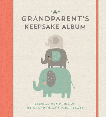 A Grandparent's Keepsake Album - Special Memories of My Grandchild's First Years