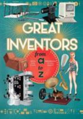 Great Inventors A to Z