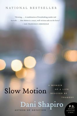 Slow Motion - A Memoir of a Life Rescued by Tragedy