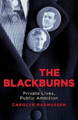 The Blackburns - Private Lives, Public Ambitions