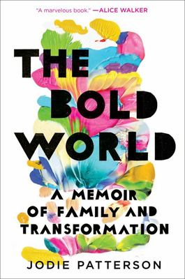 The Bold World - A Memoir of Family and Transformation