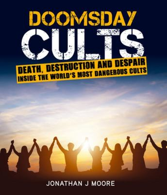 Doomsday Cults : A Fatal Attraction
