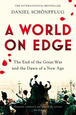 A World on Edge - The End of the Great War and the Dawn of a New Age