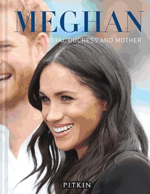 Meghan: Duchess, Wife and Mother