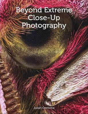 Beyond Extreme Close-Up Photography