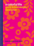 A Colorful Life - Gere Kavanaugh, Designer