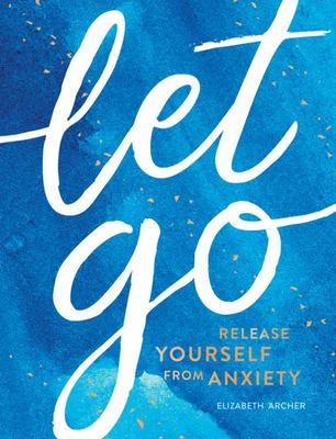 Let Go - Release Yourself from Anxiety