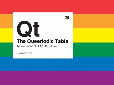 Queeriodic Table - A Celebration of LGBTQ+ Culture