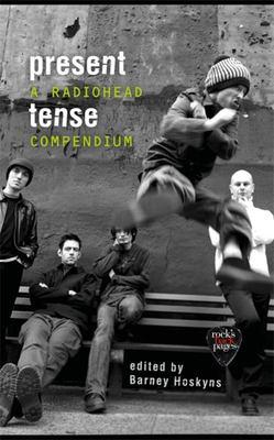 Present Tense A Radiohead Companion