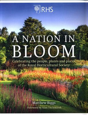 RHS a Nation in Bloom: Celebrating the People, Plants and Places of the Royal Horticultural Society