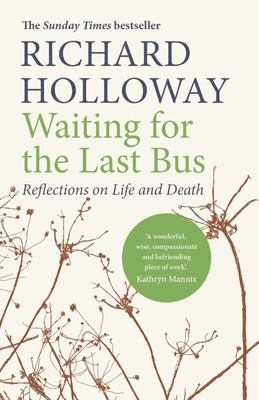 Waiting for the Last Bus - Reflections on Life and Death