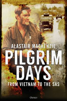 Pilgrim Days - From Vietnam to the SAS