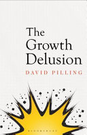 The Growth Delusion - The Wealth and Well-Being of Nations