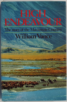 High Endeavour The Story Of The Mackenzie Country
