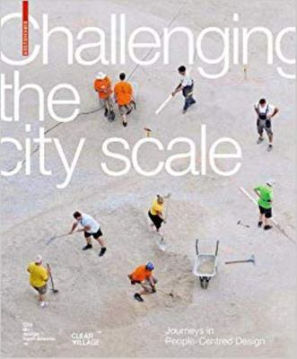 Challenging the City Scale - Journeys in People-Centred Design
