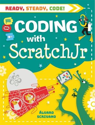 Ready , Steady , Code ! - Coding with Scratch Jr