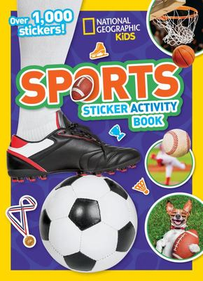 Sports Sticker Activity Book (National Geographic Kids: Sticker Activity Book)