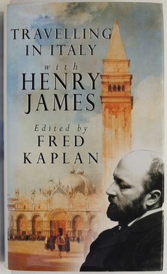 Travelling in Italy with Henry James: Essays