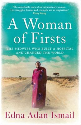 A Woman of Firsts: The Midwife Who Built A Hospital and Changed the World