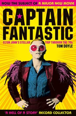 Captain Fantastic - Elton John's Stellar Trip Through The '70s